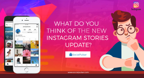What do you think of the new Instagram stories update