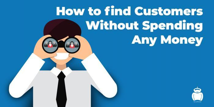 How to find Customers Without Spending Any Money