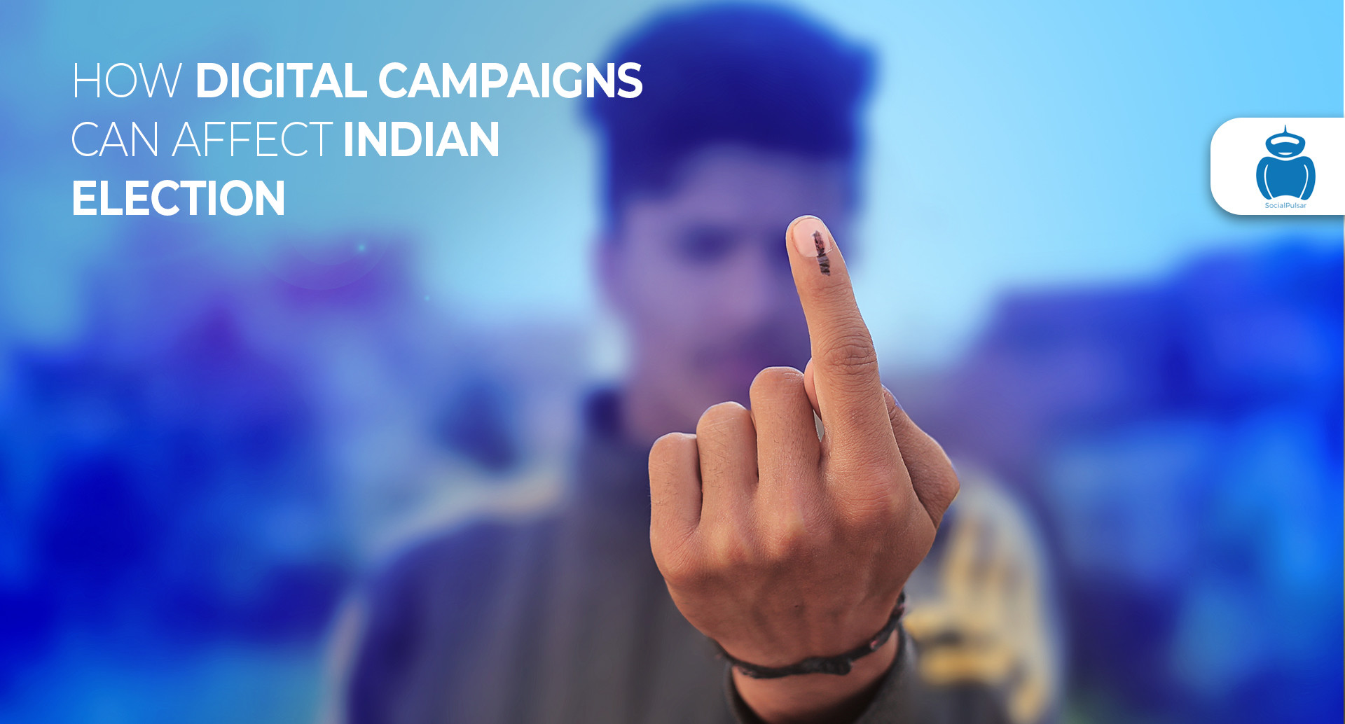 How Digital Campaigns Can Affect Indian Election
