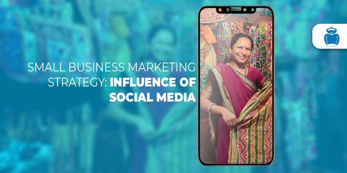 Small Business Marketing Strategy: Influence of Social Media