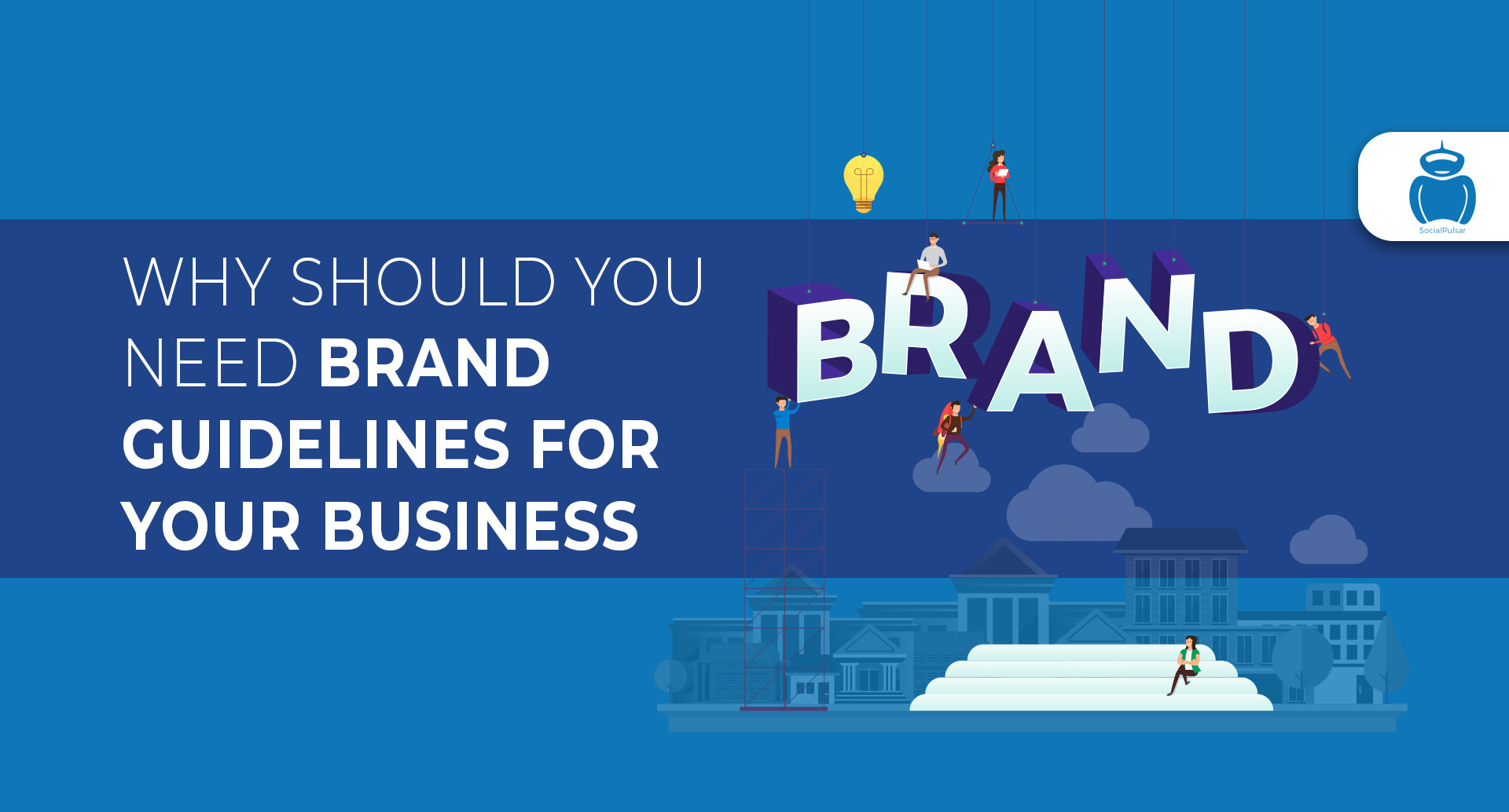 Why Should You Need Brand Guidelines For Your Business