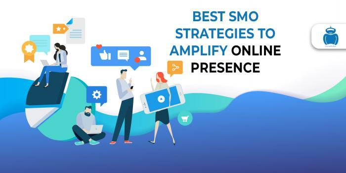Best SMO Strategies To Amplify Online Presence