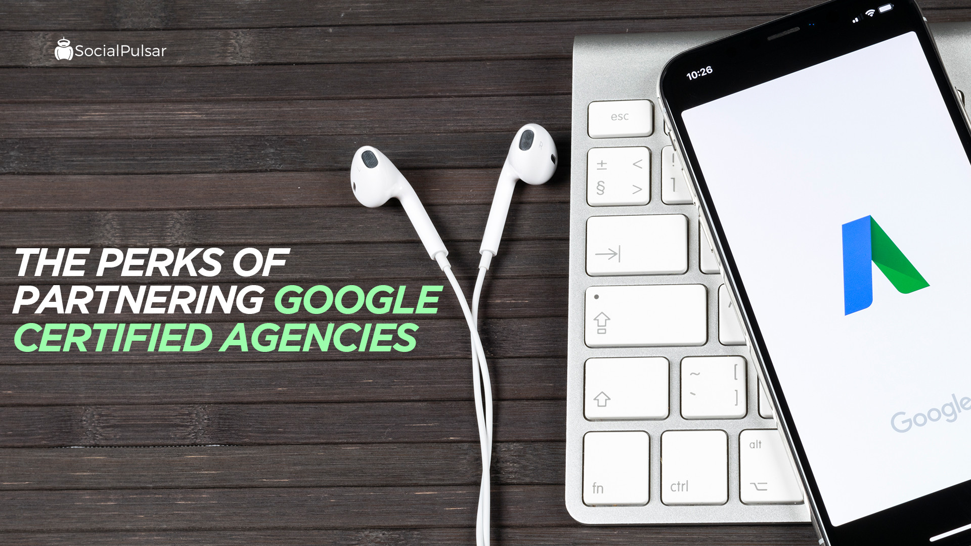 The Perks Of Partnering Google Certified Agencies