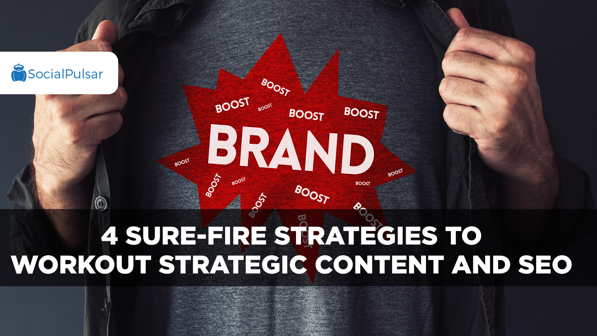 4 Sure-Fire Strategies to Workout Strategic Content and SEO