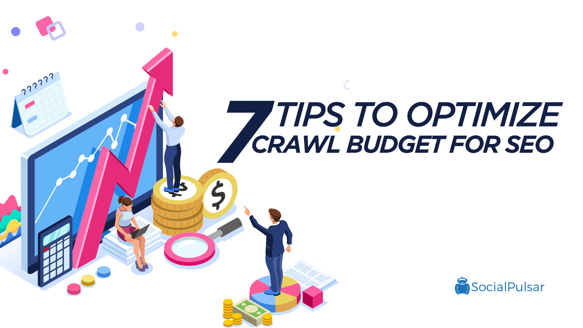 7 Tips To Optimize The Crawl Budget For SEO