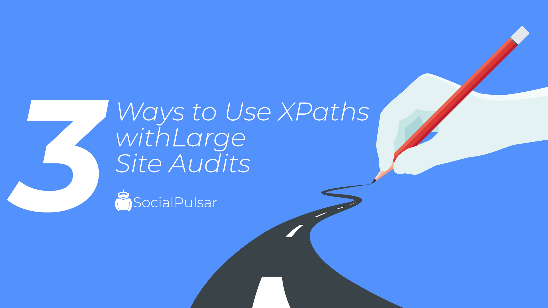 3 Ways to Use XPaths with Large Site Audits