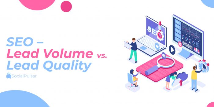 SEO – Lead Volume vs. Lead Quality