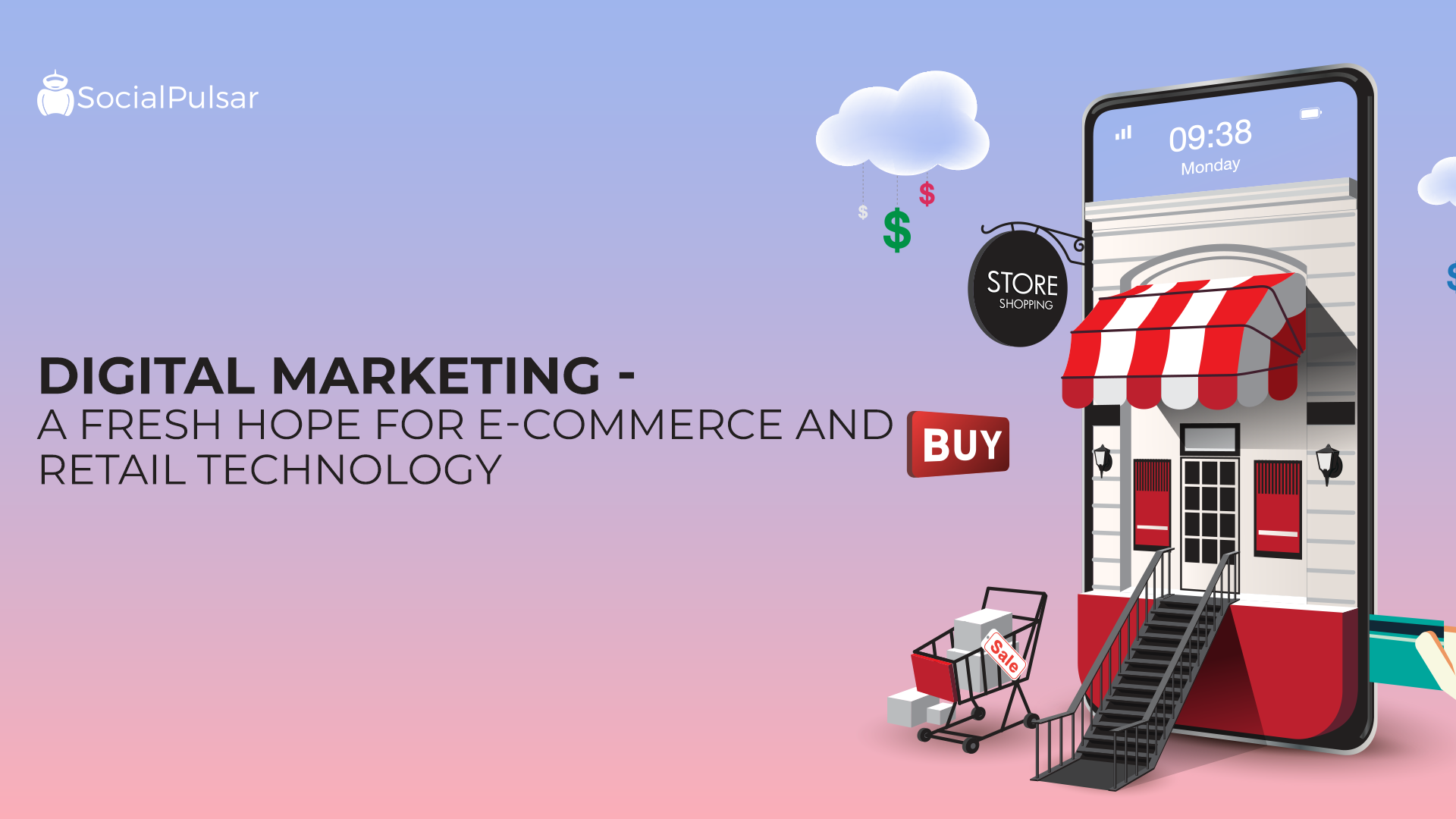 Digital Marketing – A Fresh Hope For E-commerce And Retail Technology