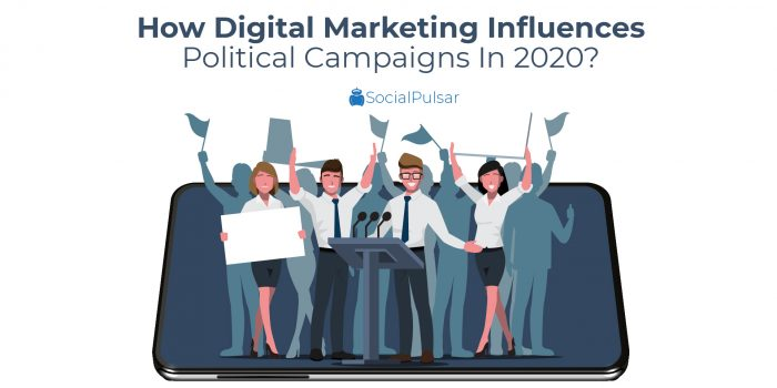 How Digital Marketing Influences Political Campaigns In 2020?