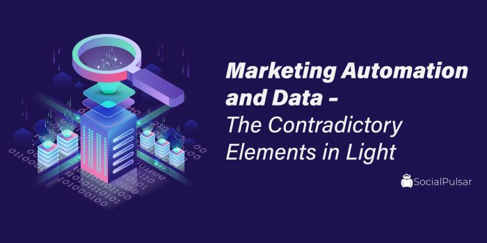 Marketing Automation And Data – The Contradictory Elements In Light
