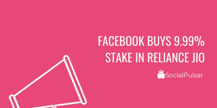Facebook Buys 9.99% Stake in Reliance Jio