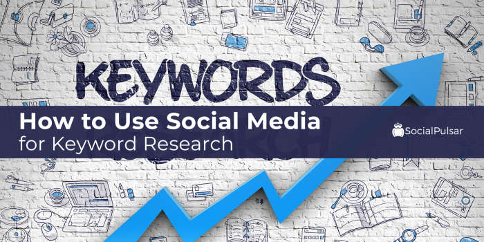 How To Use Social Media For Keyword Research?