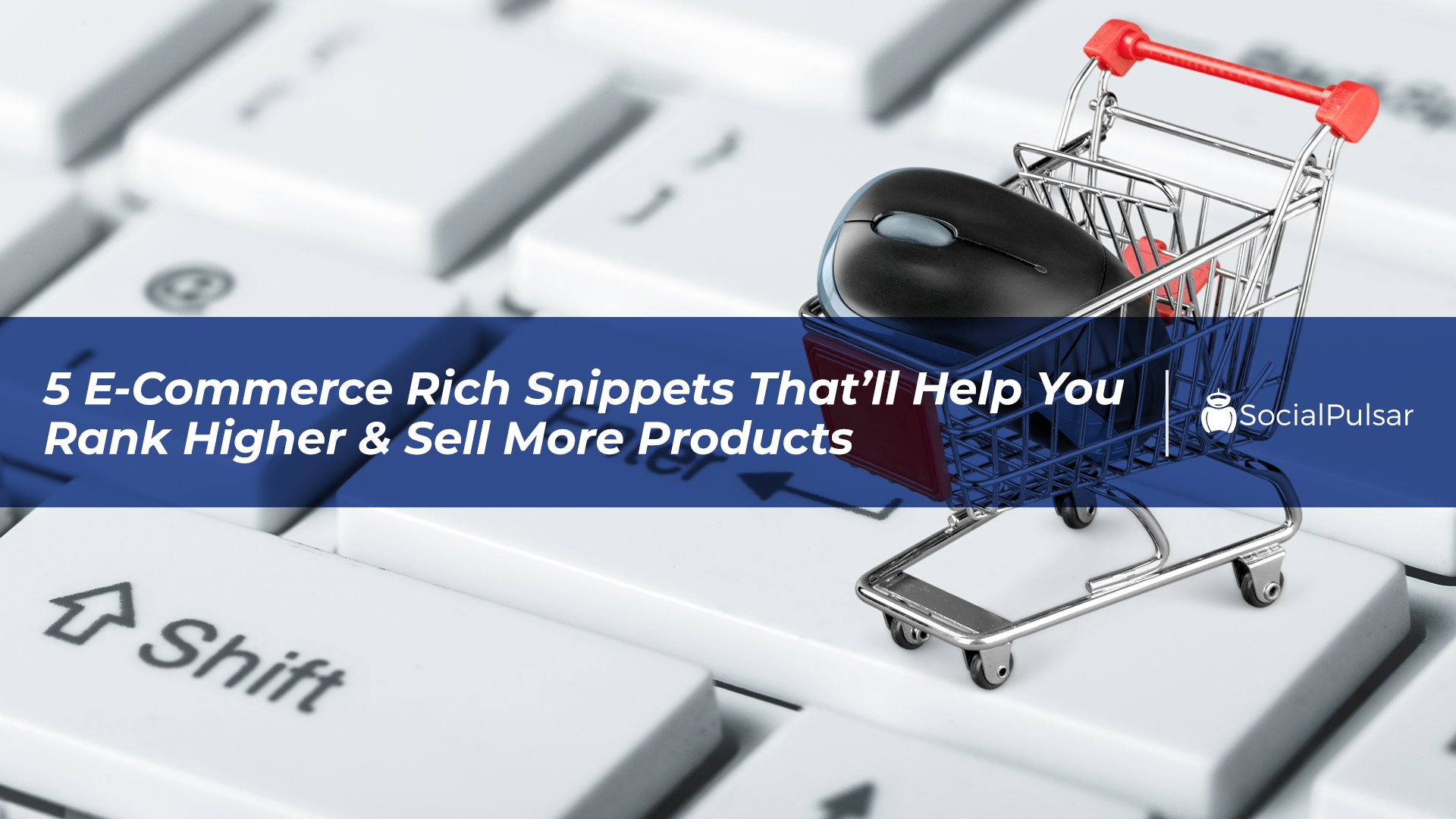 5 E-Commerce Rich Snippets That'll Help You Rank Higher & Sell More Products