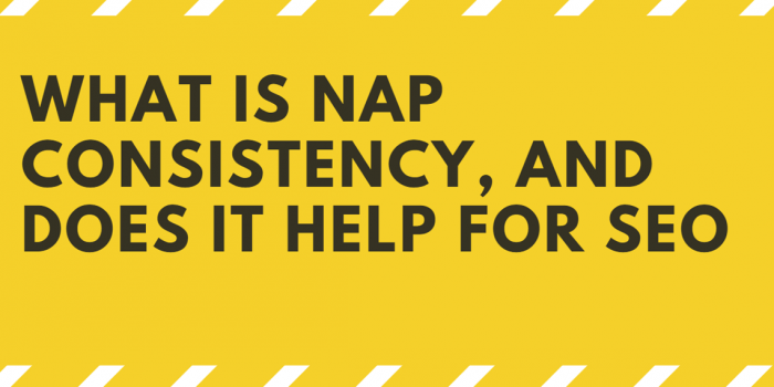 What is NAP Consistency, and Does it help for SEO